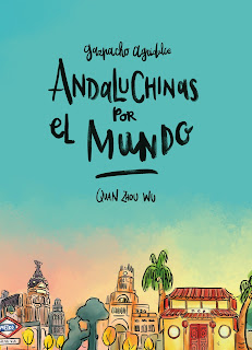 """""""Gazpacho agridulce y Andaluchinas por el mundo"""" de Quan Zhou Wu"""