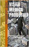 Visita Médica Produtiva: Conexão Emocional A EXPERIÊNCIA (ARTIGOS ESCRITOS COM FOCO NO MERCADO FARMACÊUTICO BRASILEIRO Livro 2)