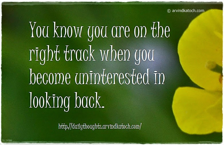 Right Track, Looking Back, uninterested, Daily Thought, Quote
