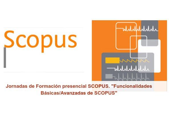 """Jornadas de Formación presencial SCOPUS. """"Funcionalidades Básicas/Avanzadas de SCOPUS""""."""