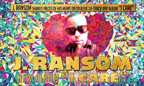 "J. Ransom shares pieces of his heart on soulful 24-track album ""I Care"""