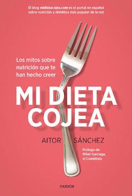 LIBRO - Mi Dieta Cojea : Aitor Sánchez (Paidos - 27 Septiembre 2016) NUTRICION & DIETETICA blog midietacojea.com Edición papel & digital ebook kindle Comprar en Amazon España
