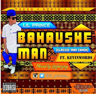 Music: Bahaushe Man by | @Lil_Princee_ Ft. @Kevin_Gaiya