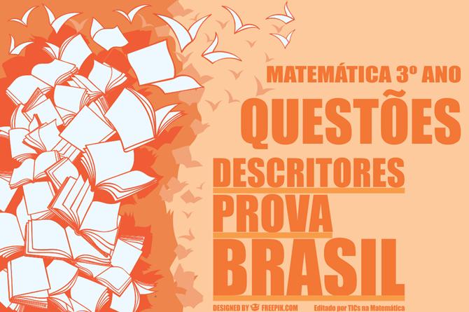 Questões de matemática para o 3º ano Fundamental - organizadas por habilidades da Prova Brasil