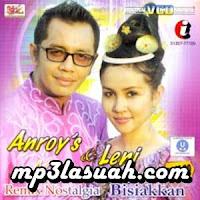Anroys & Leni Aini - Mambangkik Batang Tarandam (Full Album)