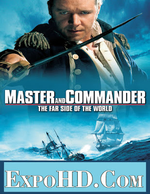 Master and Commander The Far Side of the World 2003 Dubbed Hindi 480p || BluRay 720p || Esub 1.5Gbs || Watch & Download Here