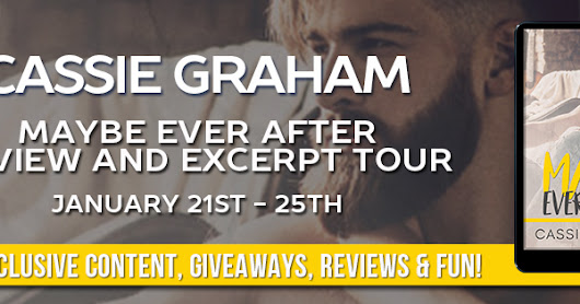 Blog Tour: Maybe Ever After by Cassie Graham #Excerpt & #Giveaway