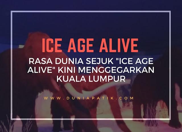 ICE AGE ALIVE KUALA LUMPUR