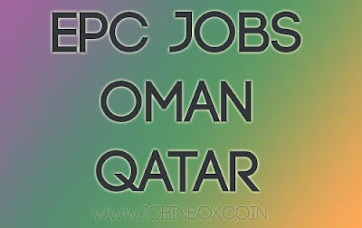 EPC Job Vacancies in Oman and Qatar