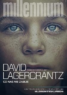 """David Lagercrantz – """"Co nas nie zabije"""""""