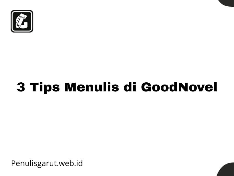 Tips Menulis di GoodNovel