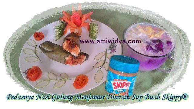 nasi gulung menjamur skippy sup buah skippy