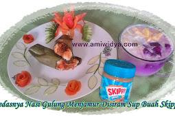Pedasnya Nasi Gulung Menjamur Disiram Sup Buah Skippy®