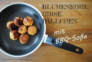 http://abnehmen-in-30-tagen.blogspot.de/2016/05/blumenkohl-hirse-ballchen-mit-bbq-soe.html