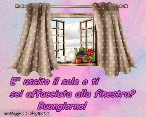 Frasi pi belle per dire buongiorno messaggi dolci - Jovanotti affacciati alla finestra amore mio ...