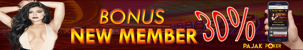 Bonus New Member 30% Poker Online Indonesia