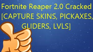 Fortnite Reaper 2.0 Cracked - [CAPTURE SKINS, PICKAXES, GLIDERS, LVLS]