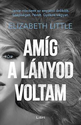 http://mostjo.blogspot.hu/2016/12/elizabeth-little-amig-lanyod-voltam.html