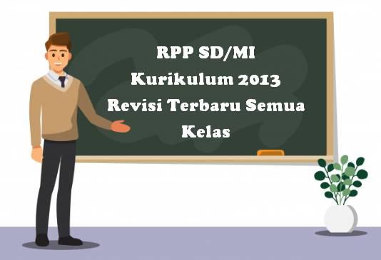 RPP SD/MI Kurikulum 2013 Revisi Terbaru Semua Kelas