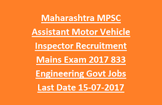 Maharashtra MPSC Assistant Motor Vehicle Inspector Recruitment Mains Exam 2017 883 Engineering Govt Jobs Last Date 15-07-2017