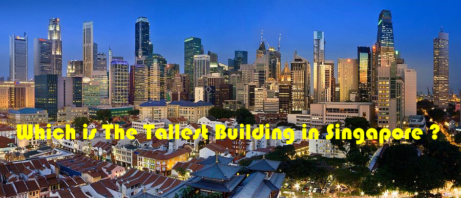 Payee paradise top 10 tallest buildings in singapore for Famous buildings in singapore