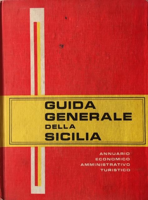 Guida Generale della Sicilia. Annuario economico amministrativo, turistico. Anni 1967 - 68. Soc. Annuario Siciliano SRL, Palermo