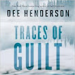Traces of Guilt (An Evie Blackwell Cold Case) by Dee Henderson