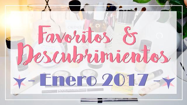 favoritos descubrimientos enero 2017 cosmetica maquillaje rubibeauty