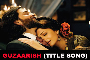 Guzaarish (Title Song)