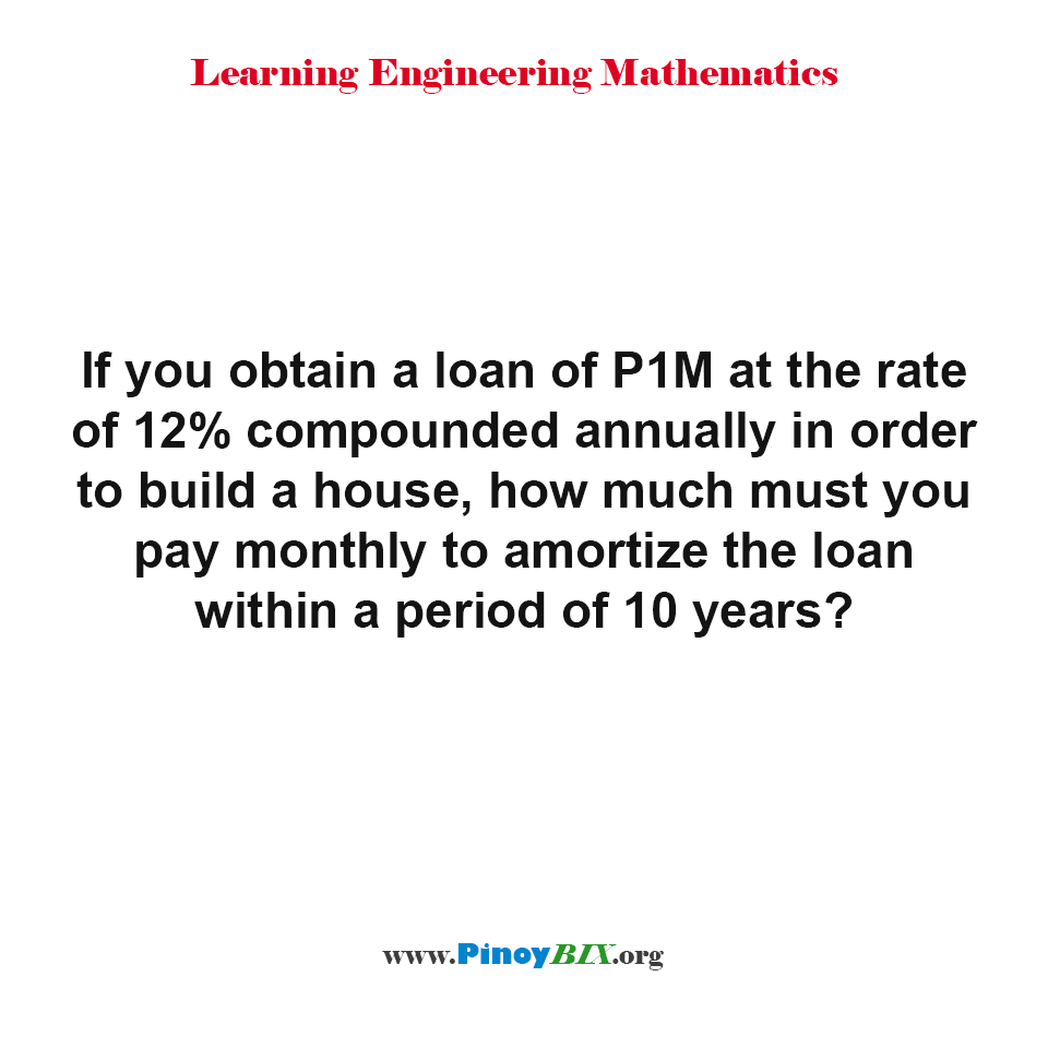 How much must you pay monthly to amortize the loan within a period of 10 years?