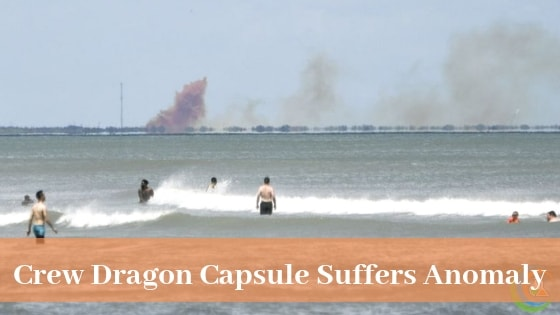 Crew Dragon Capsule Suffers Anomaly During its engine Test