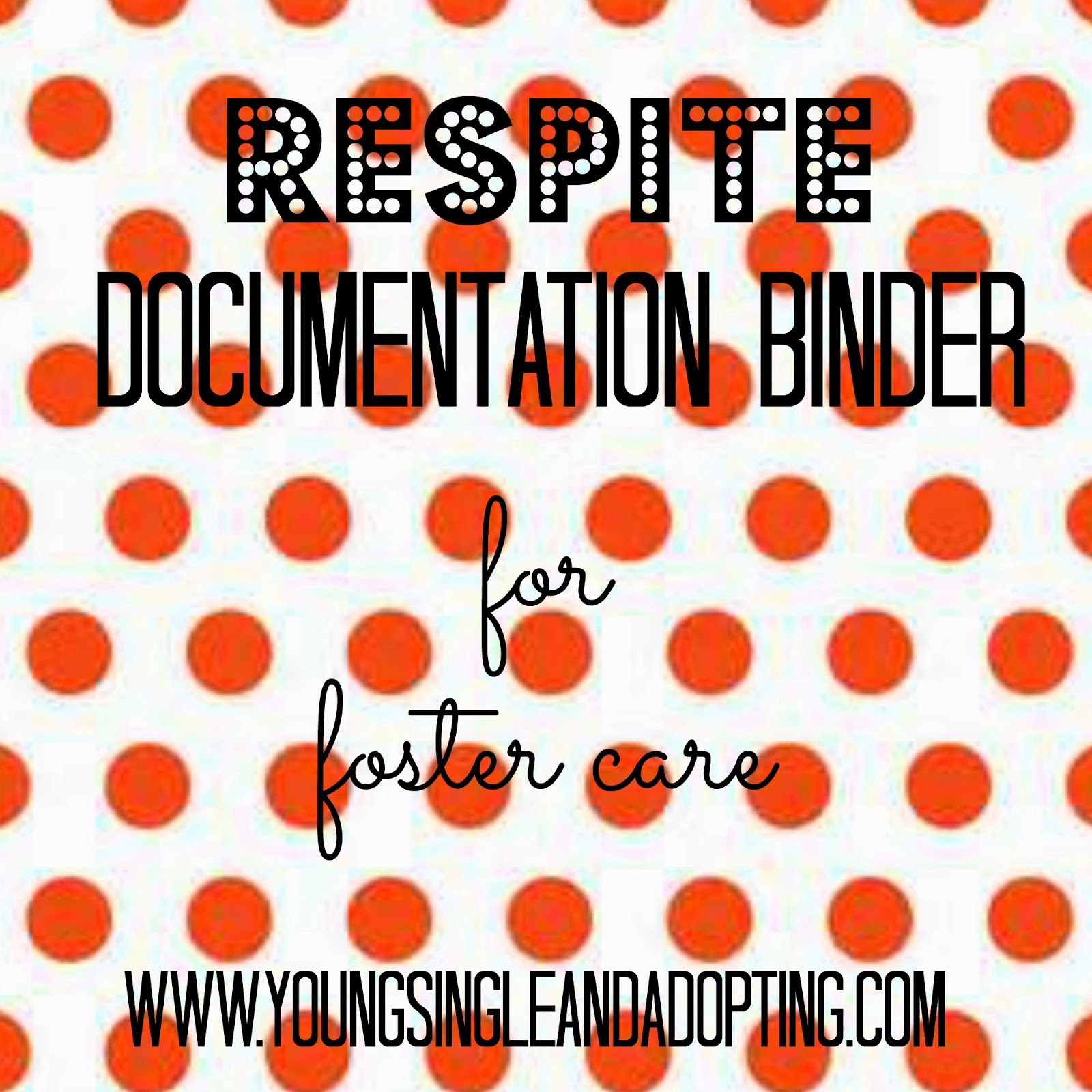 Young Single And Adopting Respite Binder For Foster Care