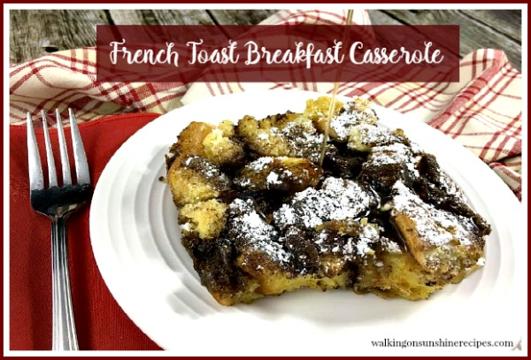 Overnight French Toast Breakfast Casserole Recipe from Walking on Sunshine Recipes