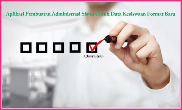 Aplikasi Pembuatan Administrasi Siswa Untuk Data Kesiswaan Format Baru