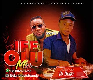 Mixtape] Dj Dandy - Ife Olu M (Hot Mix) Download Now!