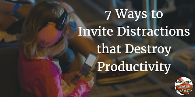 "Header image of the article ""7 Ways To Invite Distractions That Destroy Productivity"" - A list of ways we use to invite distractions into our lives and therefore become less productive."