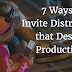 7 Ways To Invite Distractions That Destroy Productivity