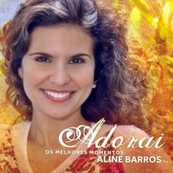 Download   Aline Barros – Adorai os Melhores Momentos