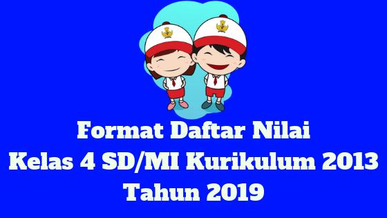 Format Daftar Nilai Kelas 4 SD/MI Kurikulum 2013 Tahun 2019 - Homesdku