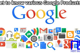 Get to know various Google Products