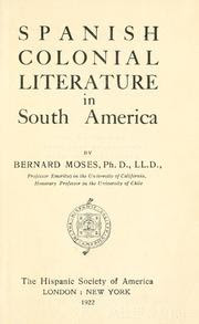Spanish colonial literature in South America / by Bernard Moses