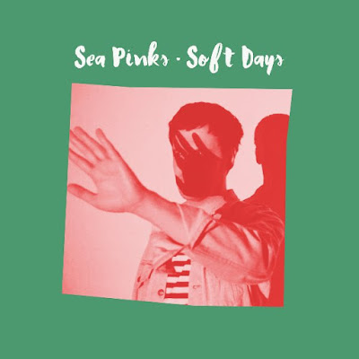 ON THE ROUTE: Sea Pink - Soft Days (CF Records, 2016)