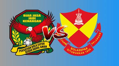 Live Streaming Selangor vs Kedah Liga Super 15.5.2019