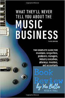 What They'll Never Tell You About the Music Business, book review, peter thall, blogging for books, via bella top reads