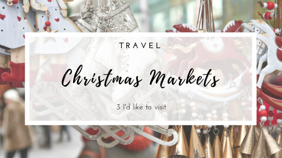 Travel | 3 Christmas Markets to visit. Includes Germany, Estonia and Czech Republic. Blogmas post.