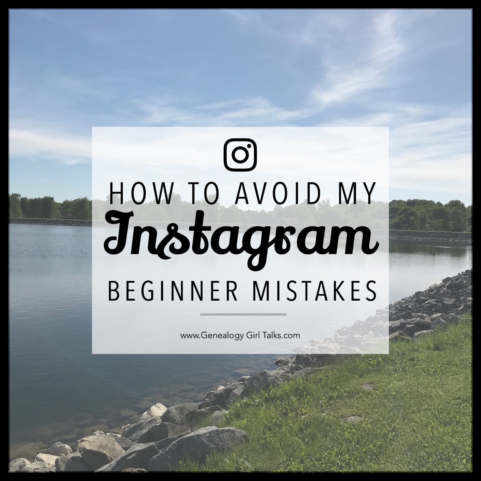 Instagram Tips & How To Avoid My Instagram Beginner Mistakes. I've made a lot in the years of my blogging. Learn more at www.GenealogyGirlTalks.com