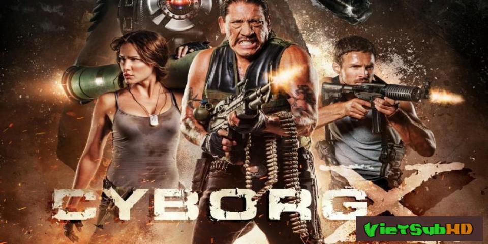 Phim Chiến Binh Cyborg VietSub HD | Cyborg X 2016
