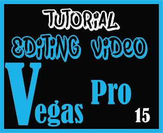 Tutorial Menggunakan Magix Vegas Pro 15