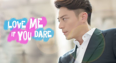 Drama China Love Me If You Dare