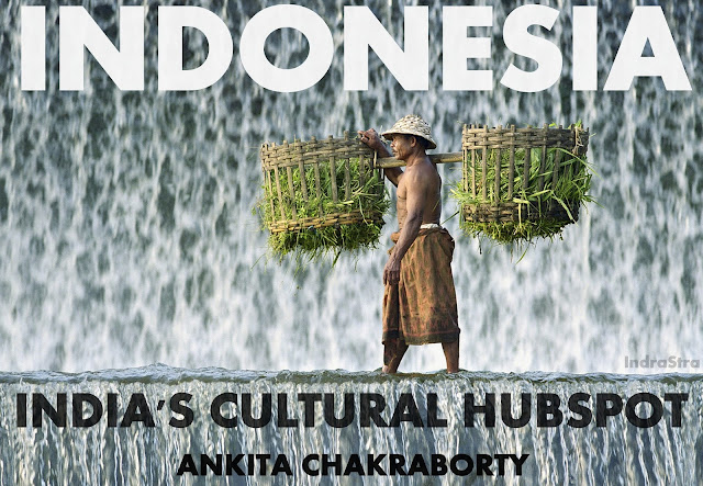 ANTHROPOLOGY | Indonesia : India's Cultural Hubspot by Ankita Chakraborty